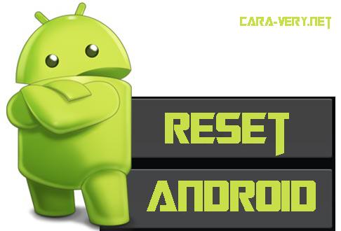Cara Cepat Reset Smartphone Android