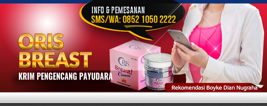 distributor-resmi-oris-breast-cream-asli-pengencang-payudara