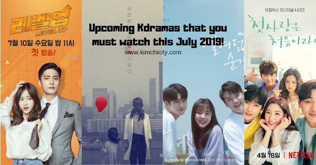 Upcoming Kdramas that you must watch this July 2019!