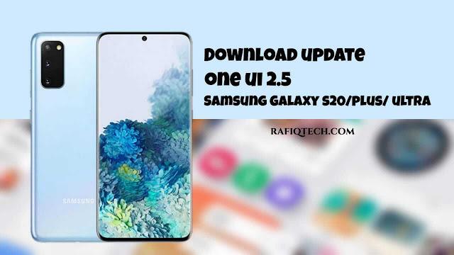 تنزيل التحديث الرسمي One UI 2.5 لهاتف Samsung Galaxy S20 وS20 Plus و S20 Ultra