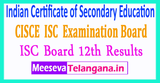 Indian Certificate of Secondary Education ISC 12th Class Exam Results 2018