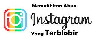 Cara Memulihkan Akun Instagram Yang Terblokir