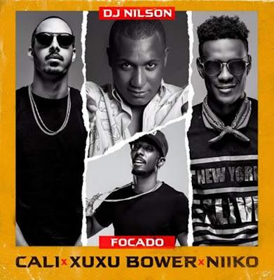 Dj Nilson - Focado (feat. Cali John, Xuxu Bower & Niiko) 2019