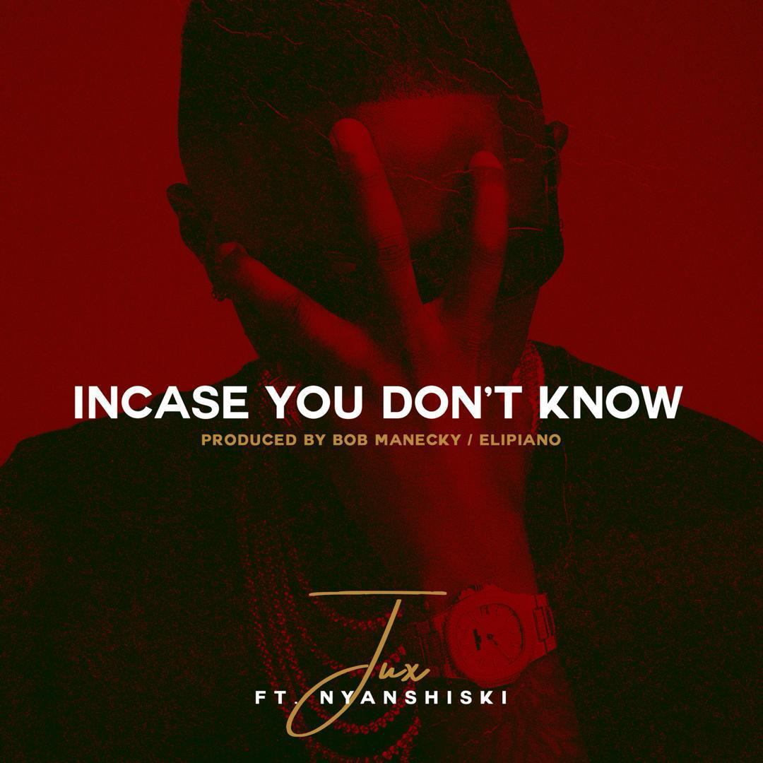 Jux Ft. Nyashinski - Incase You Don't Know