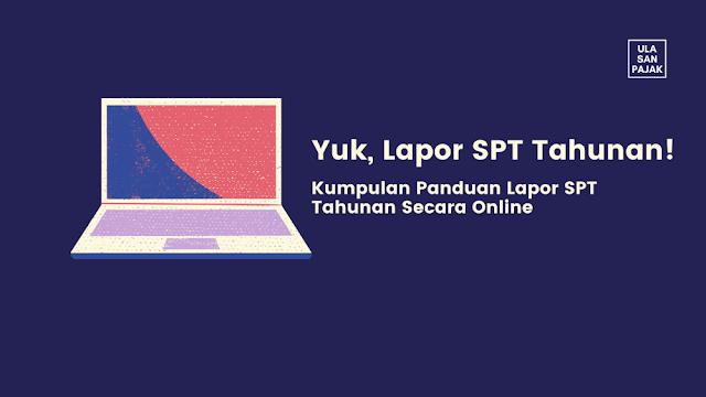 Kumpulan Panduan Tata Cara Pelaporan SPT Tahunan Secara Online