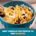 BEST CEREALS FOR PEOPLE WITH DIABETES