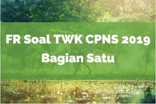 FR Soal TWK CPNS 2019 (Bagian Satu)