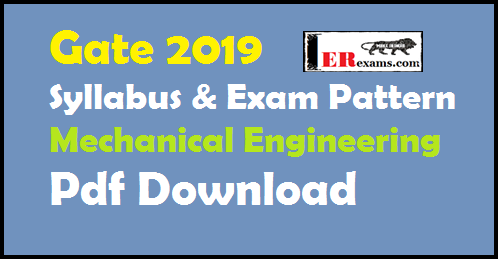 Gate 2019 Syllabus and Exam Pattern for Mechanical Engineering Pdf Download
