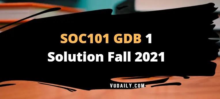 SOC101 GDB 1 Solution Fall 2021