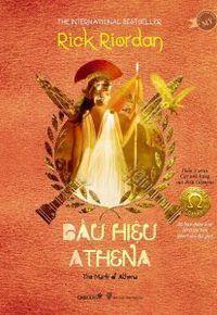 Các Vị Thần Của Đỉnh Olympus Phần 3: Dấu Hiệu Athena - Rick Riordan
