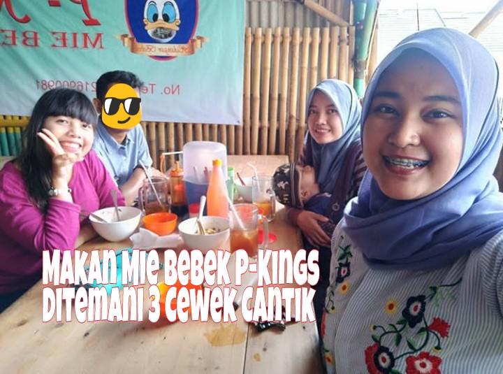 Nikmatnya Makan Mie Bebek P-Kings Bersama Pacar Dan Sahabat