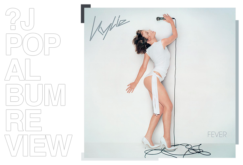 Album review: Kylie Minogue - Fever | Random J Pop