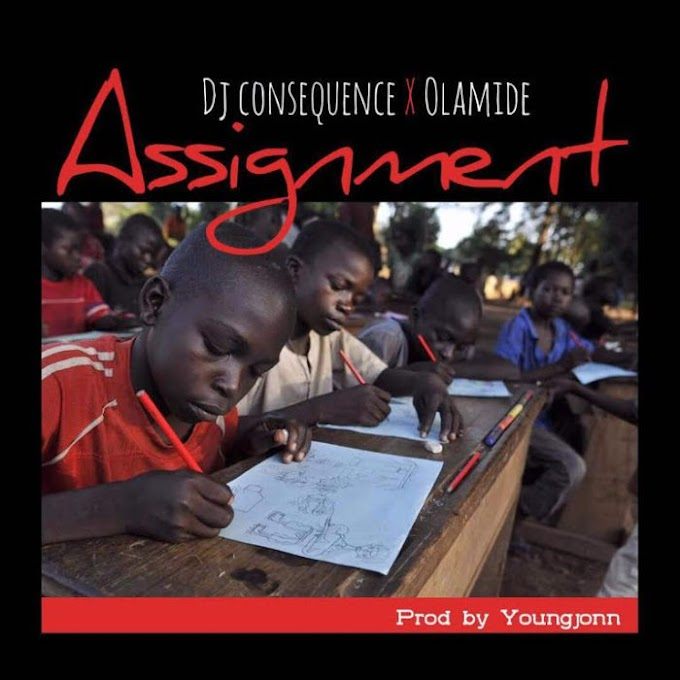 Music] DJ Consequence x Olamide – Assignment (Prod. by Youngjonn)