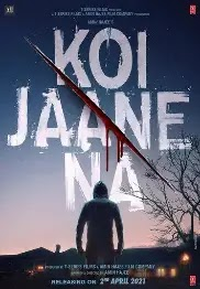 Koi Jaane Na [2021] Movie: Reviews, Cast And Release Date, Trailer