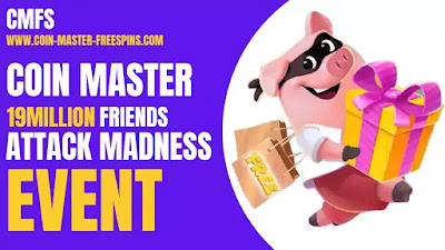 Coin Master 19 Million Friends Attack Madness Event