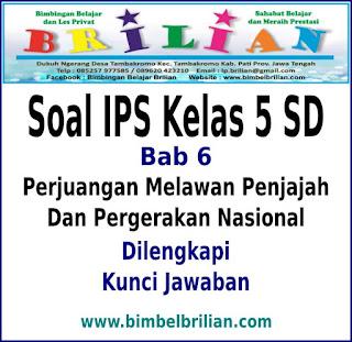 Download Soal IPS Kelas 5 SD Bab Perjuangan Melawan Penjajah Dan Pergerakan Nasional Dan Kunci Jawaban