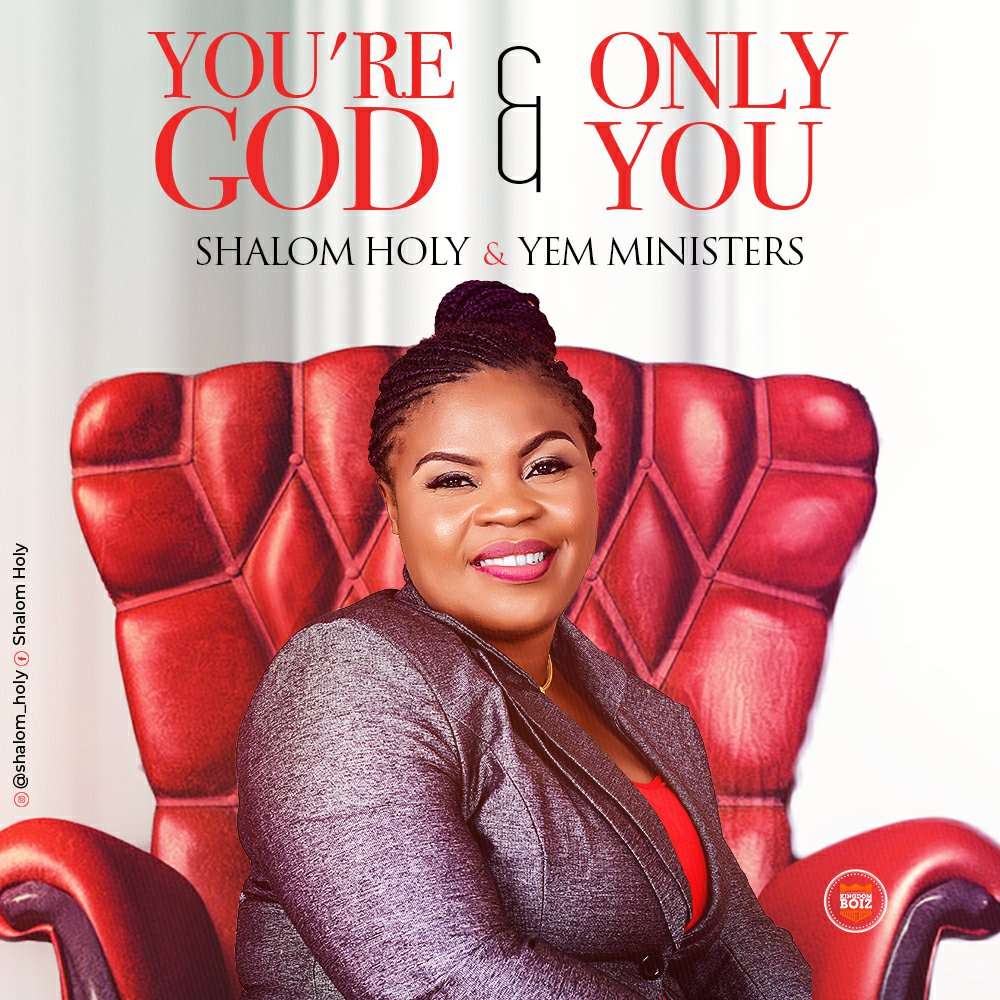 Shalom Holy - You're GOD & Only You Mp3