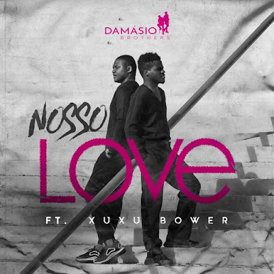 Damásio Brothers - Nosso Love (Feat Xuxu Bower)