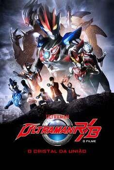 Ultraman R&B: O Filme – O Cristal da União Torrent - WEB-DL 720p/1080p Dual Áudio