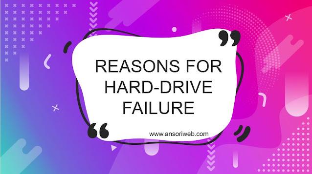 Reasons For Hard-Drive Failure