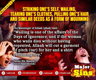 MAJOR SIN. 49. STRIKING ONE'S SELF, WAILING, TEARING ONE'S CLOTHES, PULLING ONE'S HAIR AND SIMILAR DEEDS AS A FORM OF MOURNING