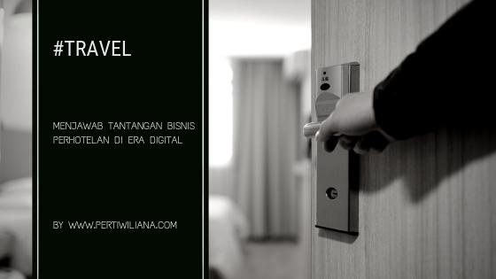 Menjawab Tantangan Bisnis Perhotelan di Era Digital