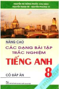 Nâng cao các dạng bài tập trắc nghiệm tiếng Anh 8 - Nguyễn Thị Tường Phước