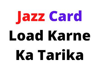 Jazz Card Load Karne Ka Tarika
