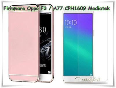 Firmware Oppo F3 / A77 CPH1609 Mediatek