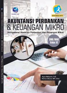 Akuntansi Perbankan & Keuangan Mikro - Kompetensi Keahlian Perbankan dan Keuangan Mikro SMK/MAK Kelas XI