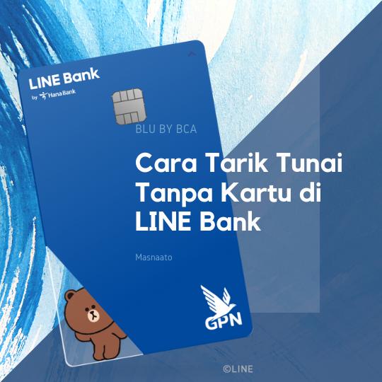 Cara Tarik Tunai Tanpa Kartu di LINE Bank