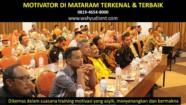 •             JASA MOTIVATOR MATARAM  •             MOTIVATOR MATARAM TERBAIK  •             MOTIVATOR PENDIDIKAN  MATARAM  •             TRAINING MOTIVASI KARYAWAN MATARAM  •             PEMBICARA SEMINAR MATARAM  •             CAPACITY BUILDING MATARAM DAN TEAM BUILDING MATARAM  •             PELATIHAN/TRAINING SDM MATARAM