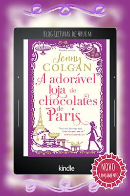 LANÇAMENTO: A ADORÁVEL LOJA DE CHOCOLATES DE PARIS - JENNY COLGAN