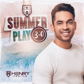 Henry Freitas - Summer Play do Henry 3.0 - 2021