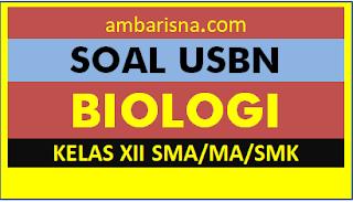 Soal USBN Biologi 6