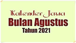 kalender jawa untuk bulan agustus 2021 - kanalmu