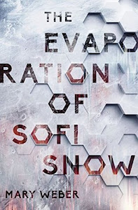 The Evaporation of Sofi Snow (The Evaporation of Sofi Snow #1) by Mary Weber