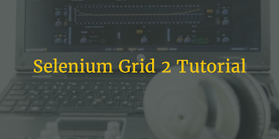 Selenium Grid 2 Tutorial