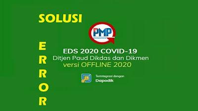 Solusi Error Pada PMP EDS Covid 19 Tahun 2020
