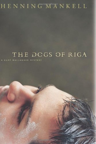 The Dogs of Riga Kurt Wallander Mystery Book