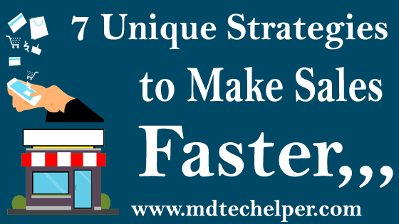7 Unique Strategies to Make Sale Faster ! Increase Your Sales Using Digital Marketing