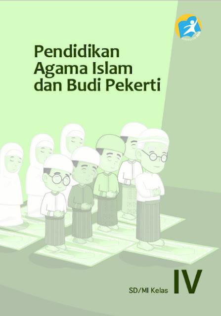 Download Buku Siswa Kurikulum 2013 SD Kelas 4 Mata Pelajaran Pendidikan Agama Islam dan Budi Pekerti