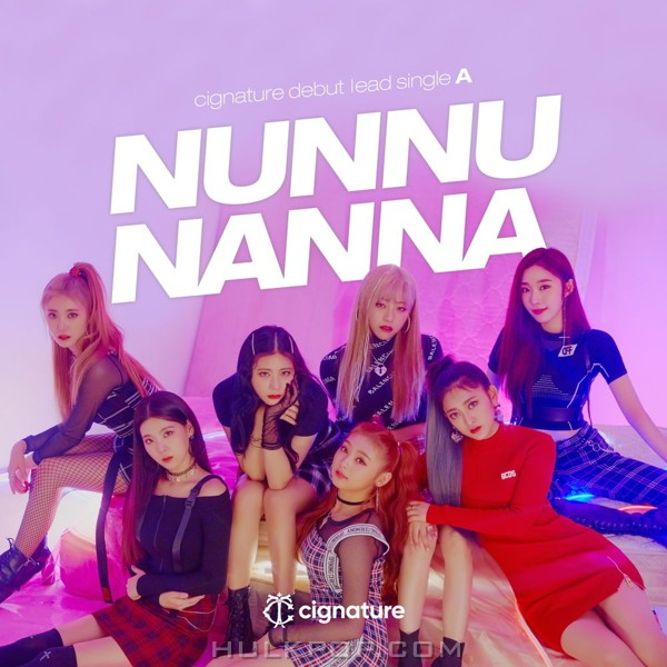 cignature – cignature debut lead single A 'NUN NU NAN NA' – Single