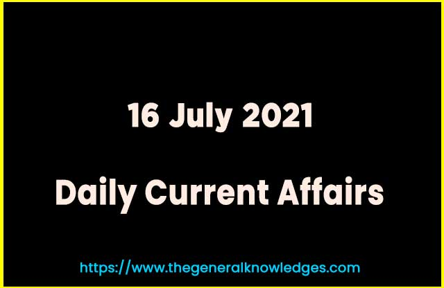 16 July 2021 Current Affairs Question and Answer in Hindi
