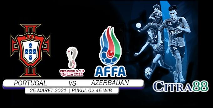 PREDIKSI PORTUGAL VS AZERBAIJAN 25 MARET 2021