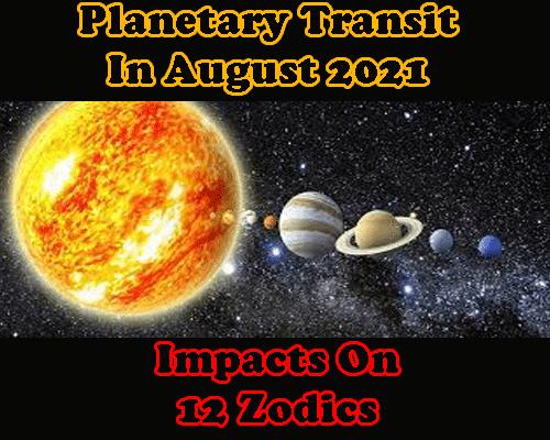 Planetary Transit In August 2021 Predictions, Rashifal in english.
