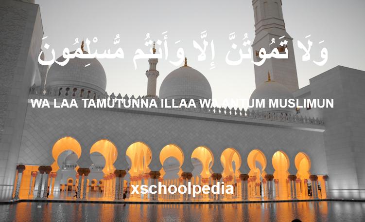 Wala Tamutunna Illa Wa Antum Muslimun