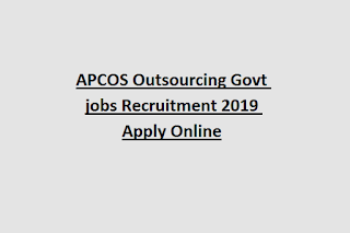 APCOS Outsourcing Govt jobs Recruitment 2019 Apply Online