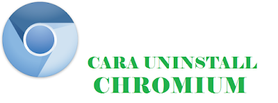 Cara Uninstall Chromium