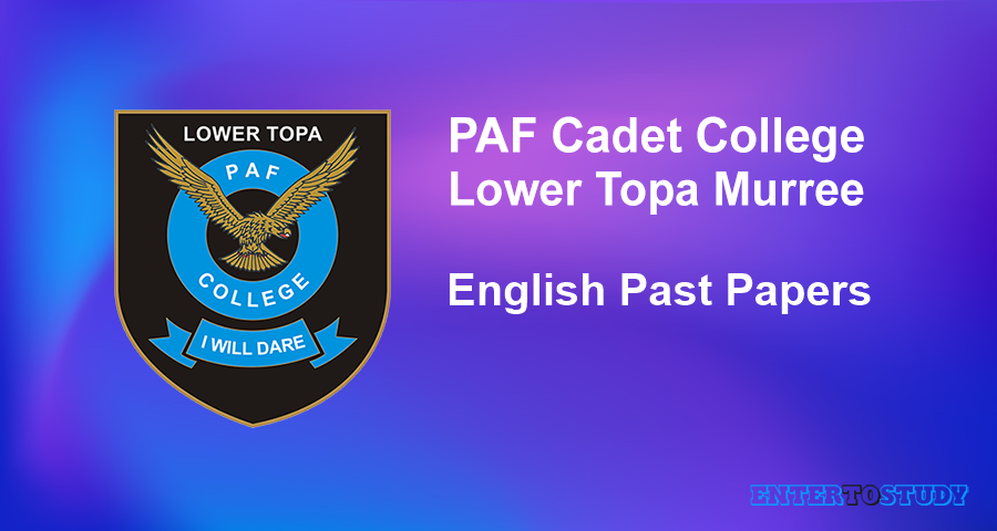English Past Papers PAF Cadet College Lower Topa